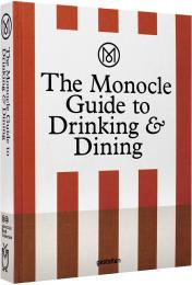 The Monocle Guide to Drinking and Dining, автор: Monocle