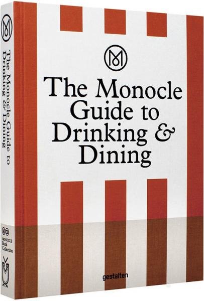 книга The Monocle Guide to Drinking and Dining, автор: Monocle